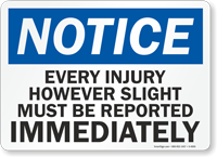Notice: Every Injury Must Be Reported Sign