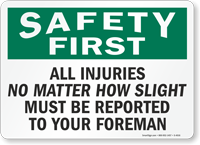 Safety First All Injuries No Matter Sign