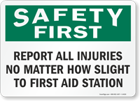 Safety First Report All Injuries Sign