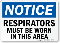 Notice Respirators Must Be Worn Sign