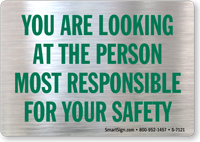 You Are Looking at the Person Most Responsible for Your Safety