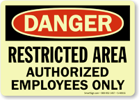 Danger Restricted Authorized Employees Sign