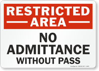 Restricted Area: No Admittance Without Pass
