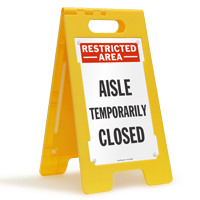 Restricted Area Aisle Temporarily Closed Free-Standing Sign