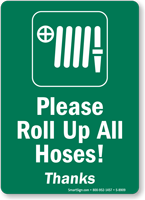 Please Roll Up All Hoses Sign