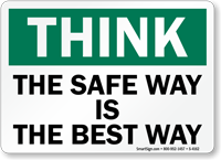 Think The Safe Way Best Way Sign