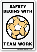 Safety Begins With Team Work Safety Sign