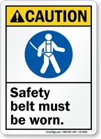 Safety Belt Must Be Worn ANSI Caution Sign