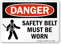 Safety Belt Must Be Worn OSHA Danger Sign