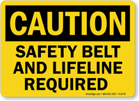 Caution: Safety Belt and Lifeline Required