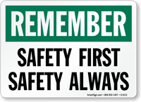 Remember Safety First Safety Always Sign