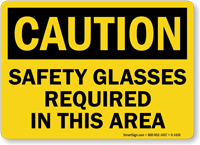 Caution Safety Glasses Required In This Area