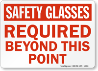 Safety Glasses Required Beyond Point Sign