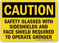 Wear Safety Glasses, Face Shield Operating Grinder Sign