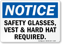 Safety Glasses, Vest & Hard Hat Required Sign
