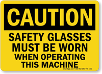 Wear Safety Glasses When Operating Machine Sign