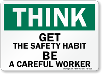 Think Get Safety Habit Careful Worker Sign