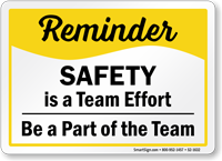 Safety Is Team Effort Safety Reminder Sign