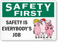 Safety is Everybodys Job Safety First Sign