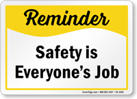 Safety Is Everyones Job Reminder Sign