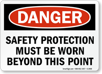Danger Safety Protection Must Be Worn Sign