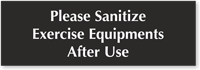 Sanitize Exercise Equipments After Use Engraved Sign