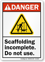 Scaffolding Incomplete Do Not Use ANSI Danger Sign