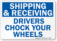 Shipping Receiving Drivers Chock Wheels Sign