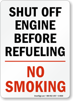 Shut Off Engine Before Refueling/No Smoking Sign