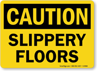 Slippery Floors OSHA Caution Sign