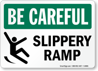 Slippery Ramp Be Careful Sign