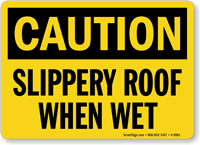 Slippery Roof When Wet Sign