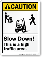 Slow Down High Traffic Area Caution Sign