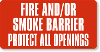 Fire And/OR Smoke Barrier, Protect All Openings Sign