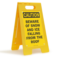 Beware Snow Ice Falling Caution Free-Standing Sign