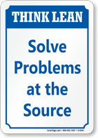 Solve Problems At The Source Think Lean Sign