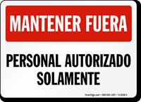Mantener Fuera, Personal Autorizado Solamente Spanish Sign