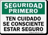 Spanish Seguridad Primero Ten Cuidado Consciente Segur Sign