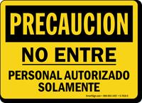 Precaucion No Entre Personal Autorizado Solamente Spanish Sign