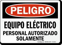 Spanish Peligro Equipo Electrico, Personal Autorizado Solamente Sign