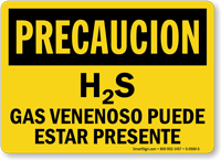 Spanish H2S Gas Venenoso Puede Estar Presente Sign