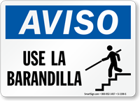 Spanish Aviso Use La Barandilla Sign