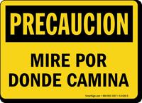 Spanish Precaucion Mire Por Donde Camina Sign