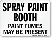 Spray Paint Booth Paint Fumes Sign