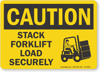 Stack Forklift Load Securely OSHA Caution Sign