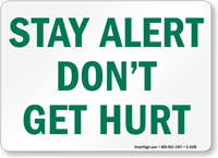 Stay Alert Don't Get Hurt Sign