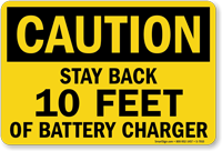 Stay Back 10 Feet Of Battery Charger Sign