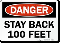 Stay Back 100 Feet Danger Sign