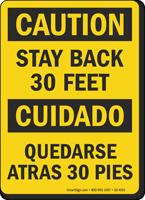 Stay Back 30 Feet Bilingual OSHA Caution Cuidado Sign