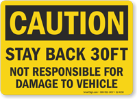 Stay Back Not Responsible For Damage OSHA Caution Sign